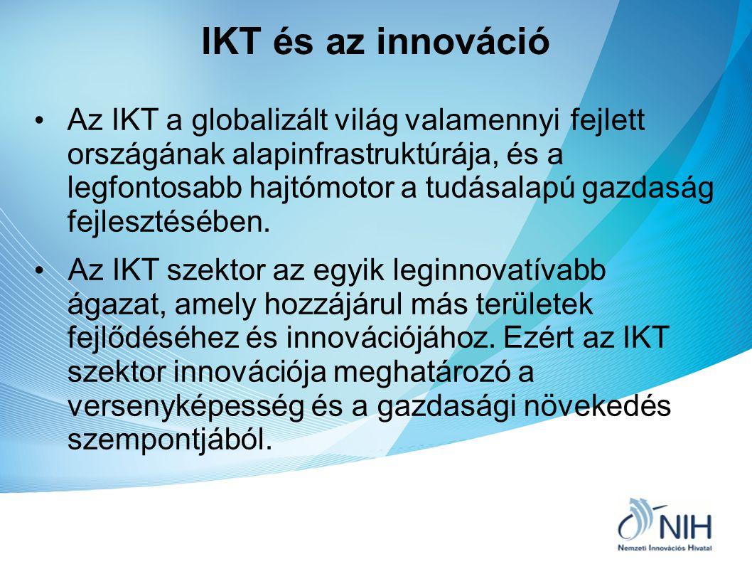 IKT és az innováció Az IKT a globalizált világ valamennyi fejlett országának alapinfrastruktúrája, és a legfontosabb hajtómotor a tudásalapú gazdaság