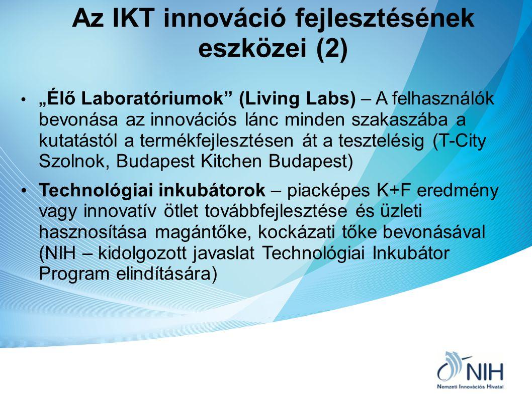 """Az IKT innováció fejlesztésének eszközei (2) """" Élő Laboratóriumok"""" (Living Labs) – A felhasználók bevonása az innovációs lánc minden szakaszába a kuta"""