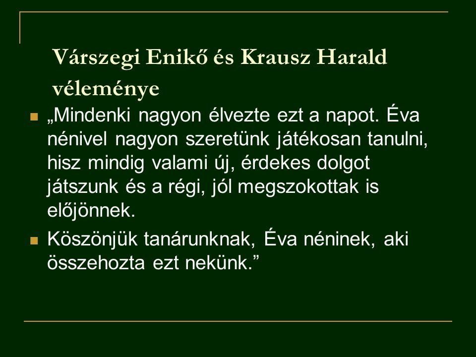 """Várszegi Enikő és Krausz Harald véleménye """"Mindenki nagyon élvezte ezt a napot."""