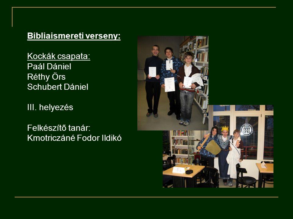 Bibliaismereti verseny: Kockák csapata: Paál Dániel Réthy Örs Schubert Dániel III.