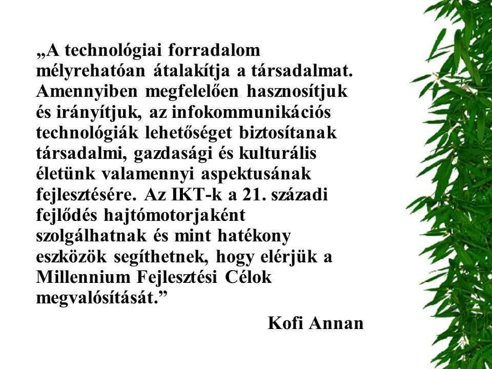 """""""A technológiai forradalom mélyrehatóan átalakítja a társadalmat. Amennyiben megfelelően hasznosítjuk és irányítjuk, az infokommunikációs technológiák"""