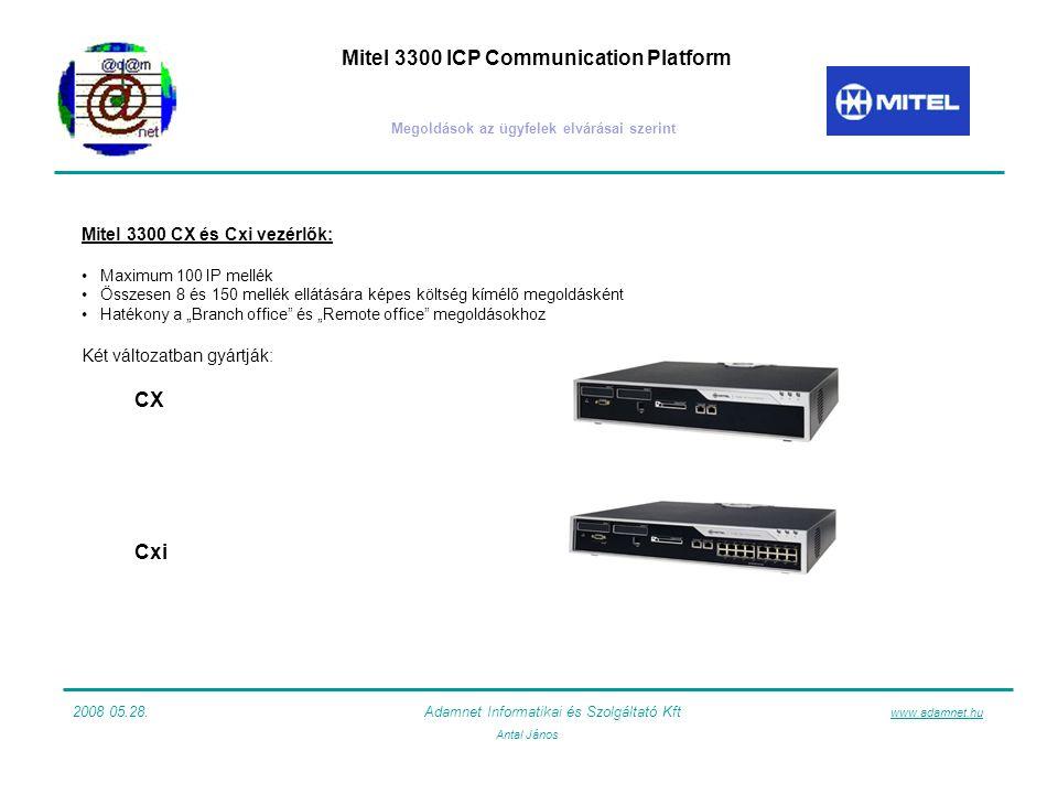 """Mitel 3300 ICP Communication Platform Megoldások az ügyfelek elvárásai szerint Mitel 3300 CX és Cxi vezérlők: Maximum 100 IP mellék Összesen 8 és 150 mellék ellátására képes költség kímélő megoldásként Hatékony a """"Branch office és """"Remote office megoldásokhoz Két változatban gyártják: CX Cxi 2008 05.28."""
