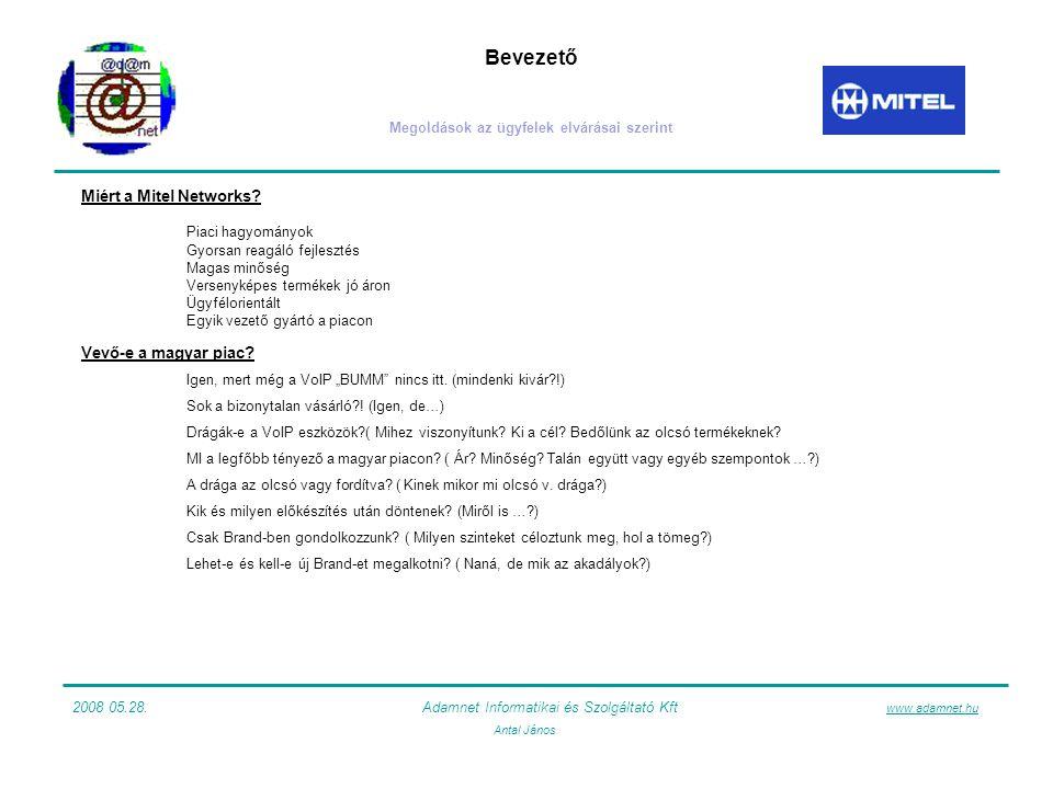 Bevezető Megoldások az ügyfelek elvárásai szerint Miért a Mitel Networks.