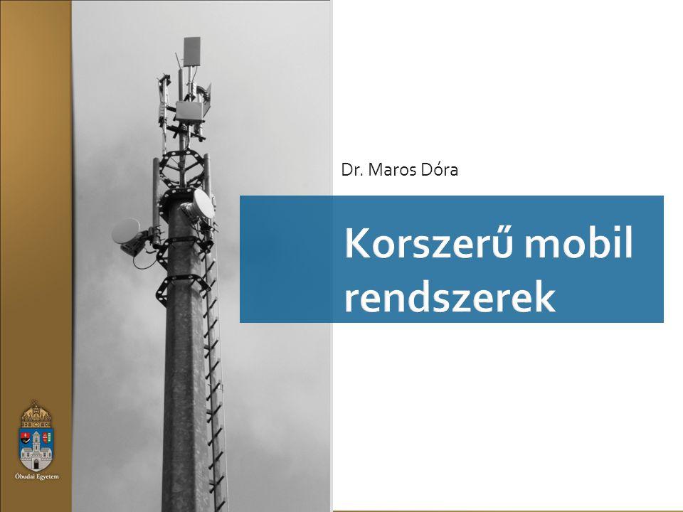 Korszerű mobil rendszerek A kommunikáció evolúciója