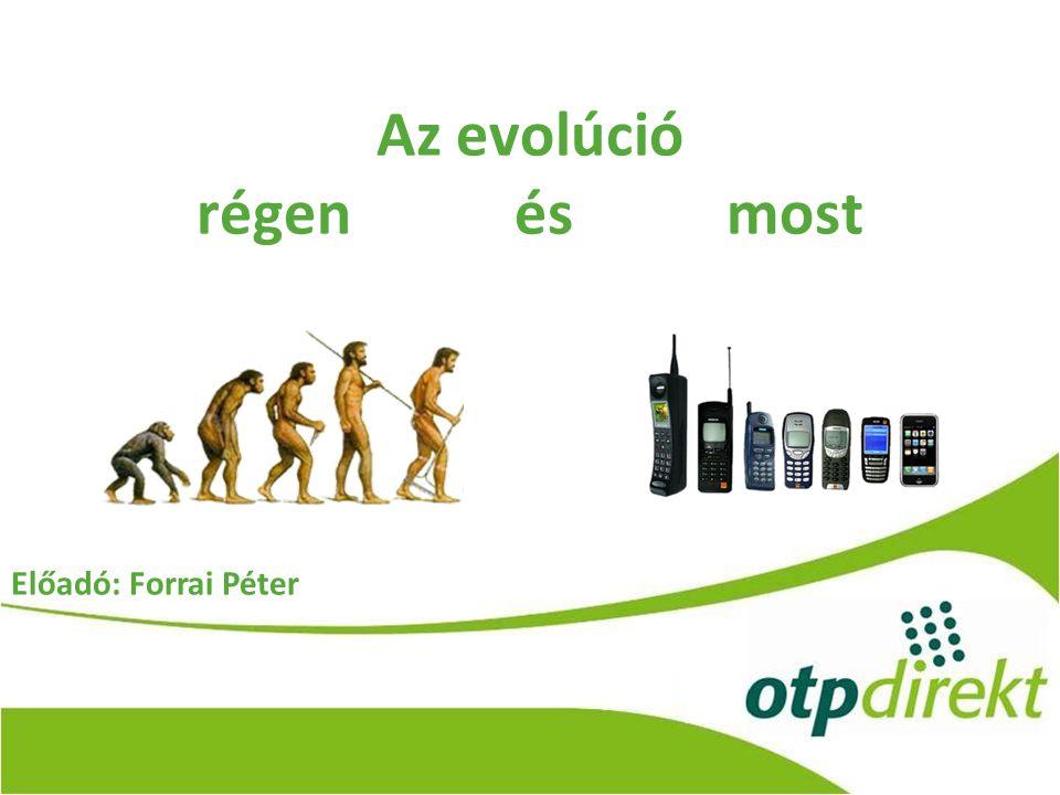 Az evolúció régenésmost Előadó: Forrai Péter