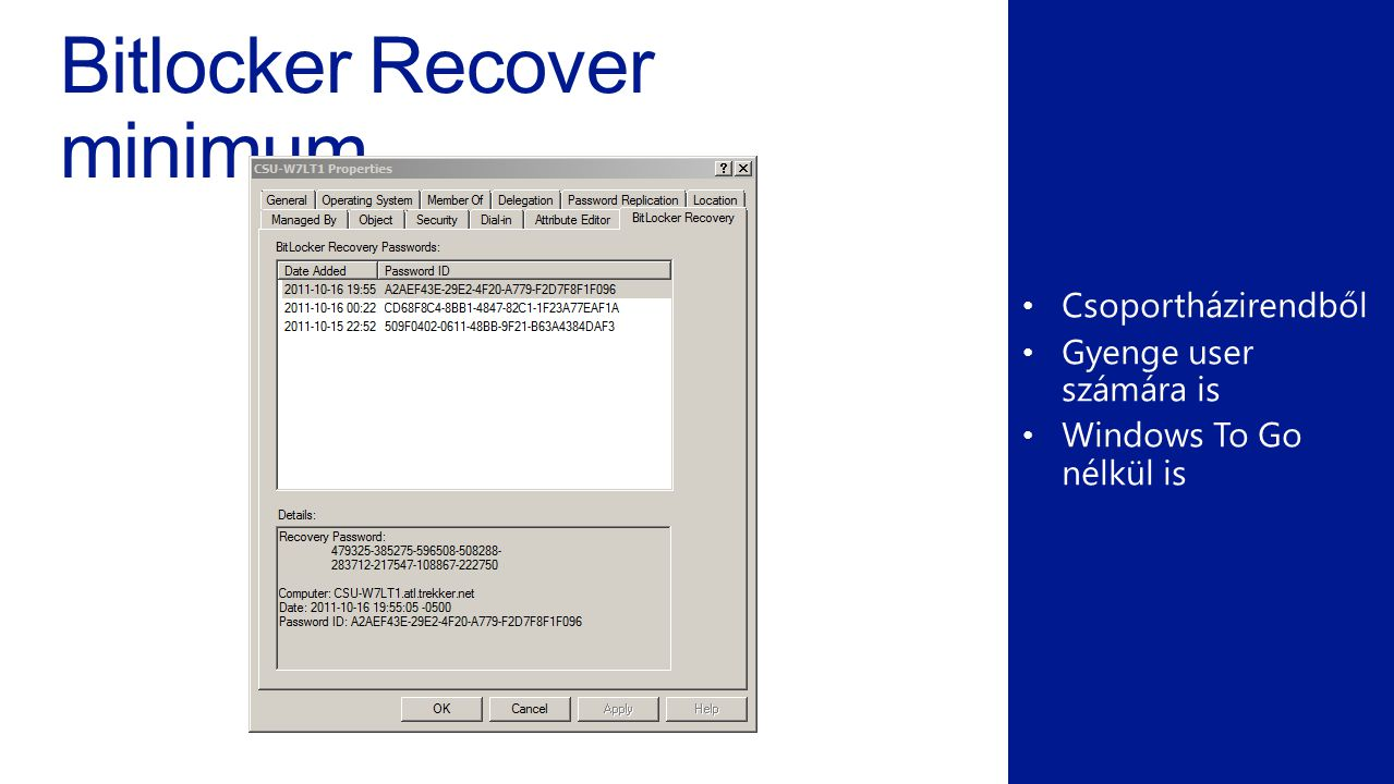 Bitlocker Recover minimum Csoportházirendből Gyenge user számára is Windows To Go nélkül is