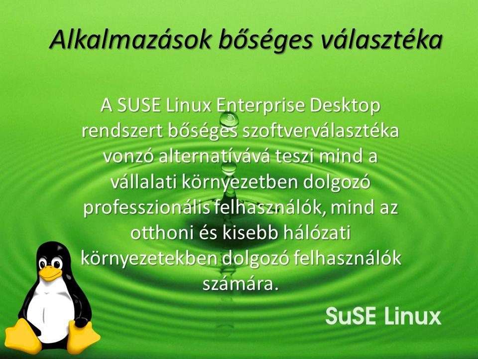 Alkalmazások bőséges választéka A SUSE Linux Enterprise Desktop rendszert bőséges szoftverválasztéka vonzó alternatívává teszi mind a vállalati környe