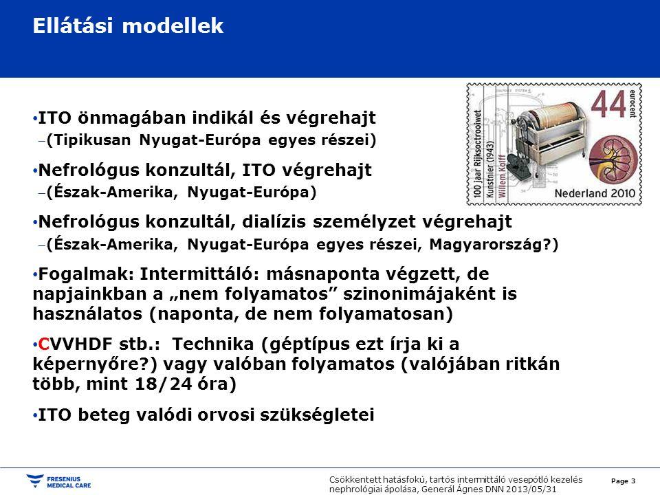 Ellátási modellek Page 3 Csökkentett hatásfokú, tartós intermittáló vesepótló kezelés nephrológiai ápolása, Generál Ágnes DNN 2013/05/31 ITO önmagában