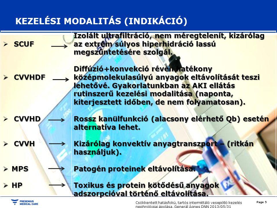 Page 6 DIALÍZIS KEZELÉS JAVALLATAI VOLUMENSTÁTUSZ -ödéma(tüdő) -anuria (több, mint 24 órája, euvolémiás betegen!) IDŐS KOR ÉS TÁRSULÓ SÚLYOS BETEGSÉGEK -cirrhosis hepatis -szívelégtelenség -diab.mell HIPERKATABOLIKUS AKUT VESEELÉGTELENSÉG -vérzés -trauma -szepszis ACIDÓZIS EGYÉB -toxikus állapot SOKSZERVI ELÉGTELENSÉG ELEKTROLIT ZAVAR -hiperkalémia (ritmuszavar) Csökkentett hatásfokú, tartós intermittáló vesepótló kezelés nephrológiai ápolása, Generál Ágnes DNN 2013/05/31