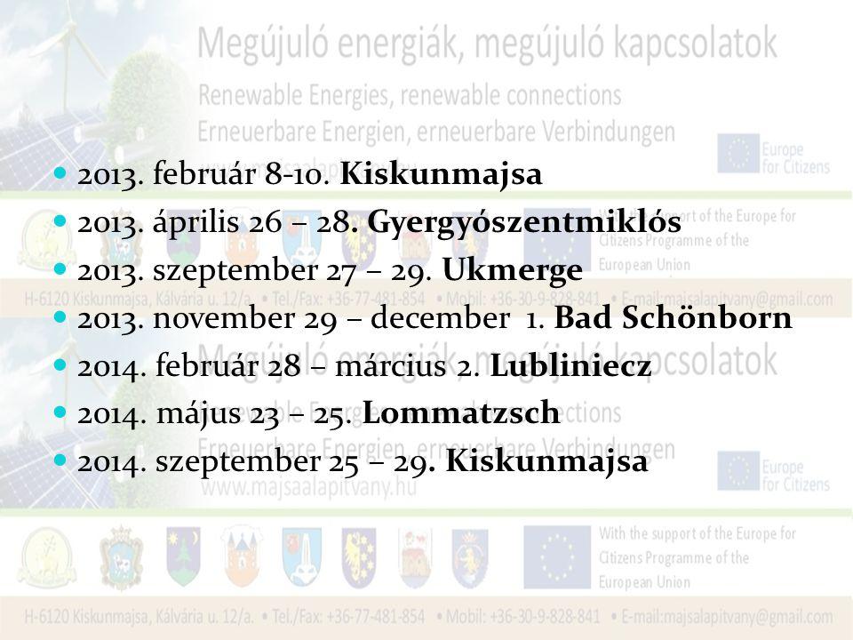 2013.február 8-10. Kiskunmajsa 2013. április 26 – 28.