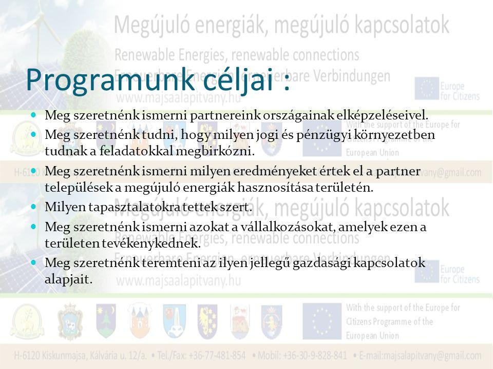 Programunk céljai : Meg szeretnénk ismerni partnereink országainak elképzeléseivel.
