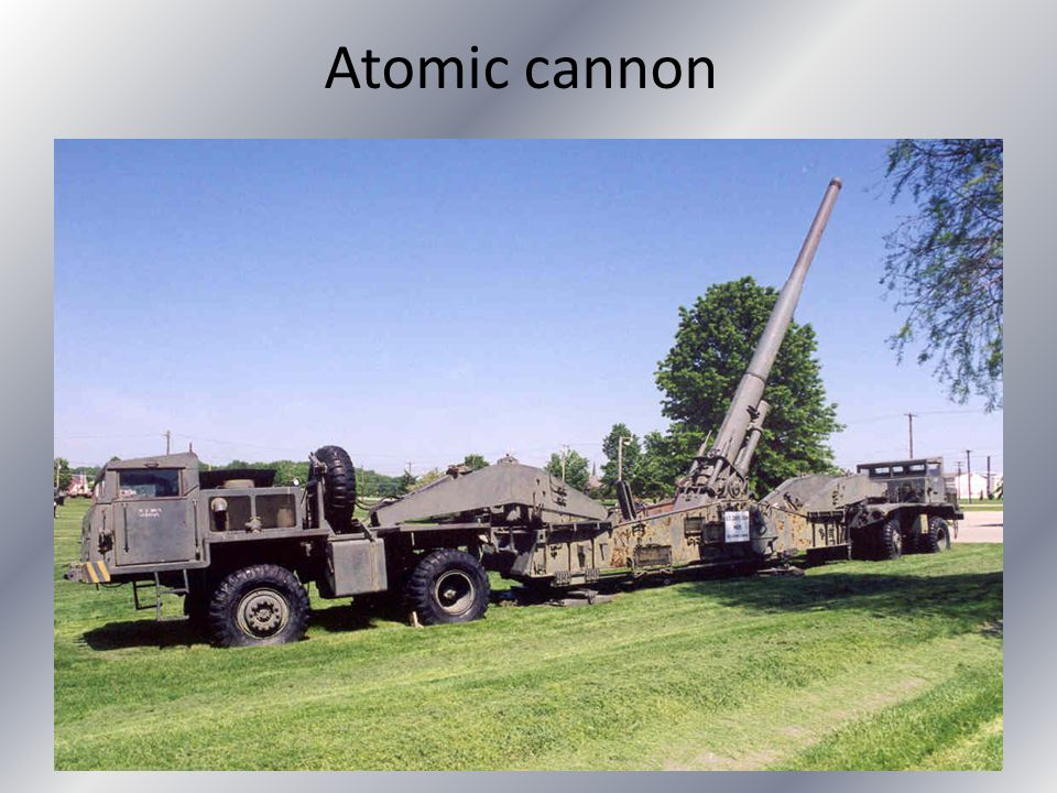 Atomic cannon
