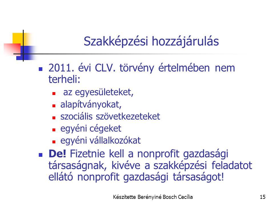 Készítette Berényiné Bosch Cecília15 Szakképzési hozzájárulás 2011. évi CLV. törvény értelmében nem terheli: az egyesületeket, alapítványokat, szociál