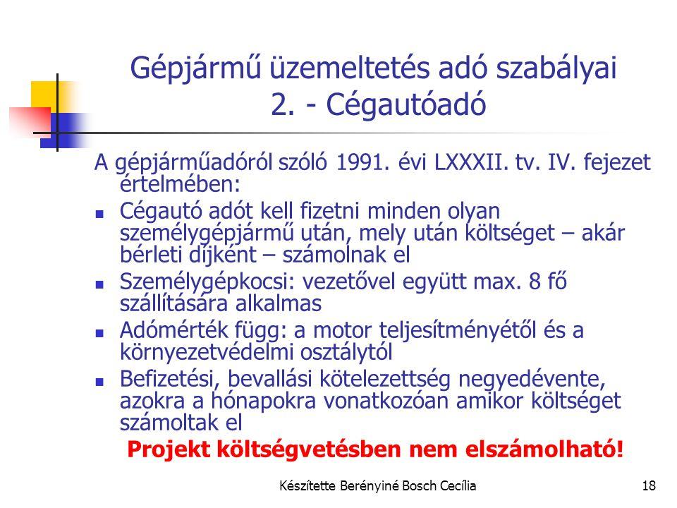Készítette Berényiné Bosch Cecília18 Gépjármű üzemeltetés adó szabályai 2. - Cégautóadó A gépjárműadóról szóló 1991. évi LXXXII. tv. IV. fejezet értel