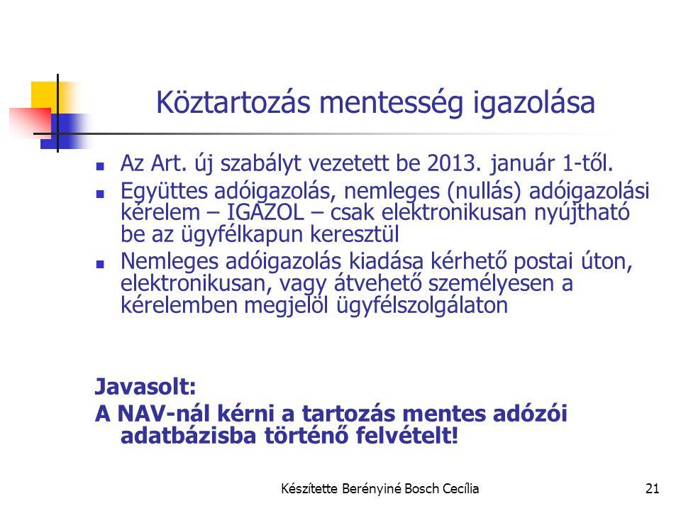 Készítette Berényiné Bosch Cecília21 Köztartozás mentesség igazolása Az Art. új szabályt vezetett be 2013. január 1-től. Együttes adóigazolás, nemlege