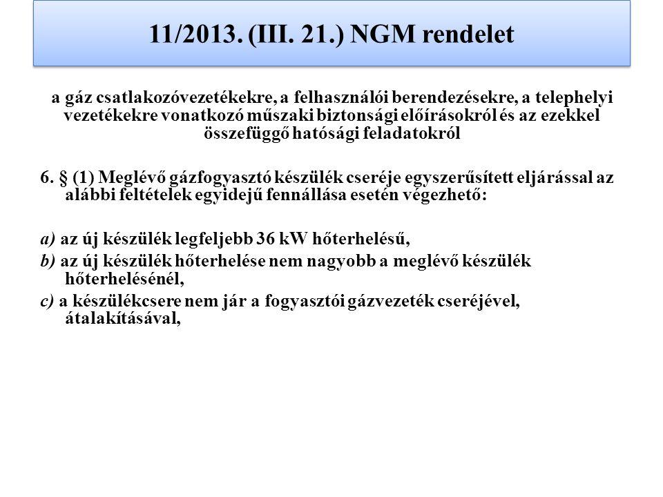 11/2013. (III. 21.) NGM rendelet a gáz csatlakozóvezetékekre, a felhasználói berendezésekre, a telephelyi vezetékekre vonatkozó műszaki biztonsági elő