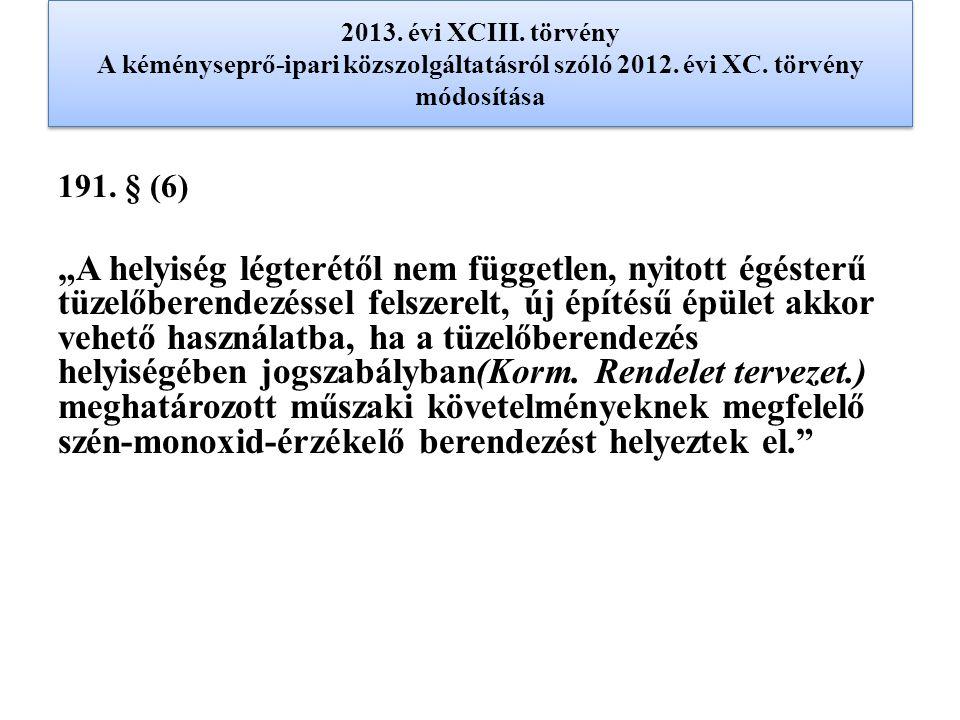 2013.évi XCIII. törvény A kéményseprő-ipari közszolgáltatásról szóló 2012.