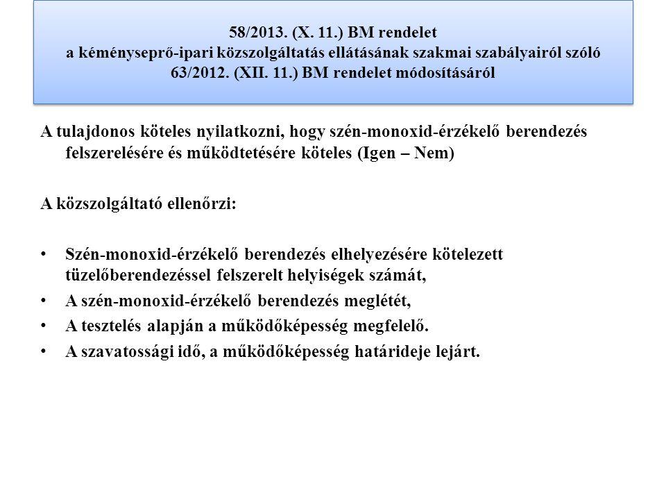 58/2013. (X. 11.) BM rendelet a kéményseprő-ipari közszolgáltatás ellátásának szakmai szabályairól szóló 63/2012. (XII. 11.) BM rendelet módosításáról