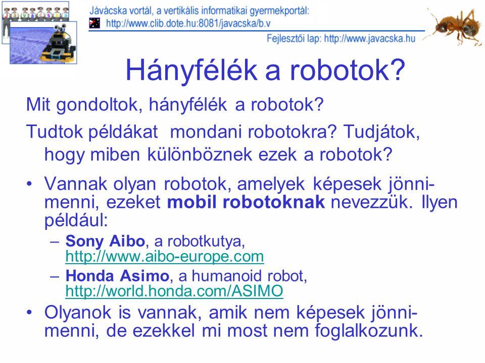 Hányfélék a robotok.