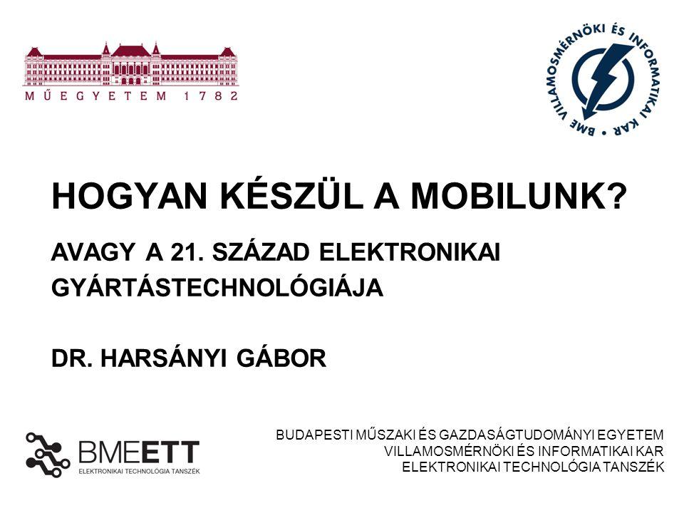 /14 AUTOMATIKUS RÖNTGENES ELLENŐRZÉS 12 Dr. Harsányi Gábor - Hogyan készül a mobilunk?