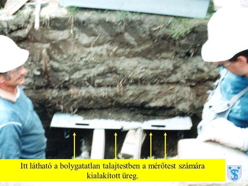 Itt látható a bolygatatlan talajtestben a mérőtest számára kialakított üreg.