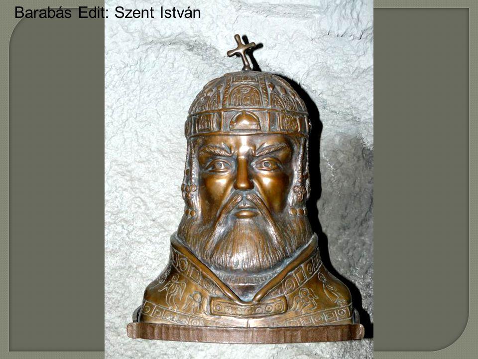 Barabás Edit: Szent István
