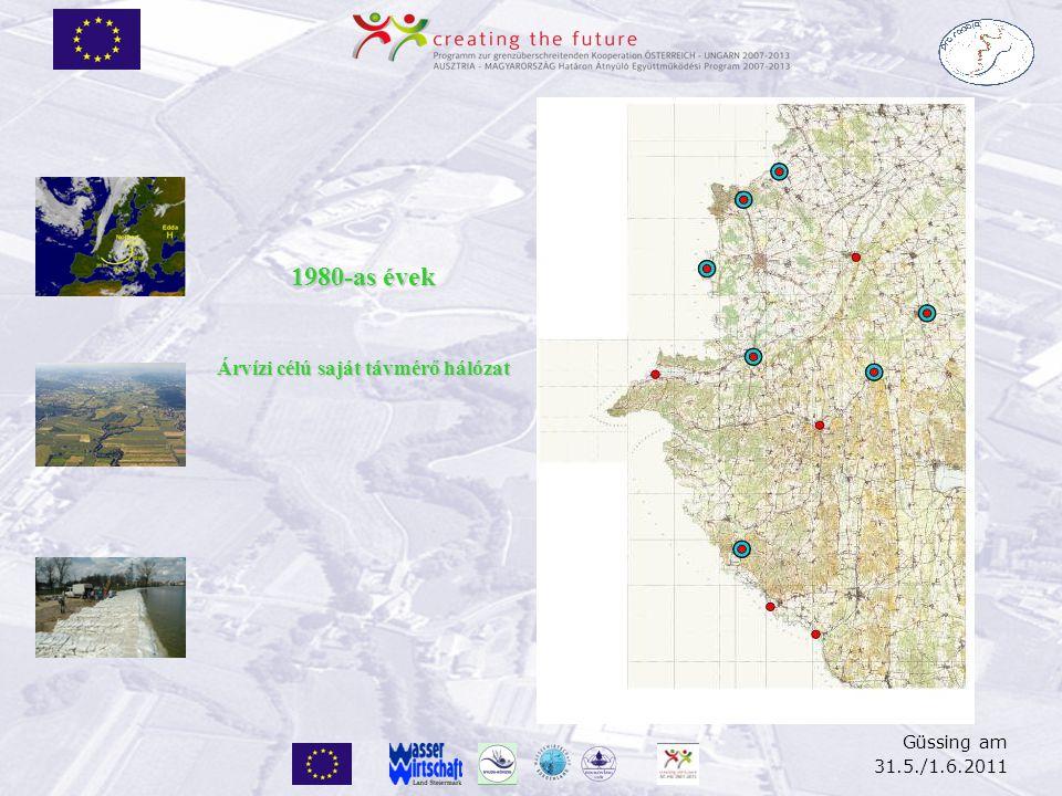 Güssing am 31.5./1.6.2011 1990-es évek Bővítés a Kis-Balaton, Zala rendszerben
