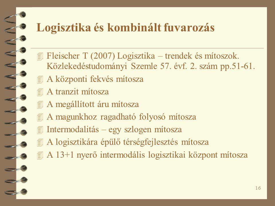 16 4 Fleischer T (2007) Logisztika – trendek és mítoszok.