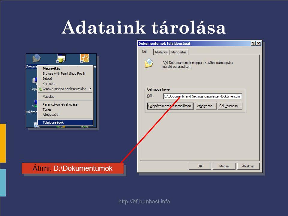 http://bf.hunhost.info Adataink tárolása Átírni: D:\Dokumentumok