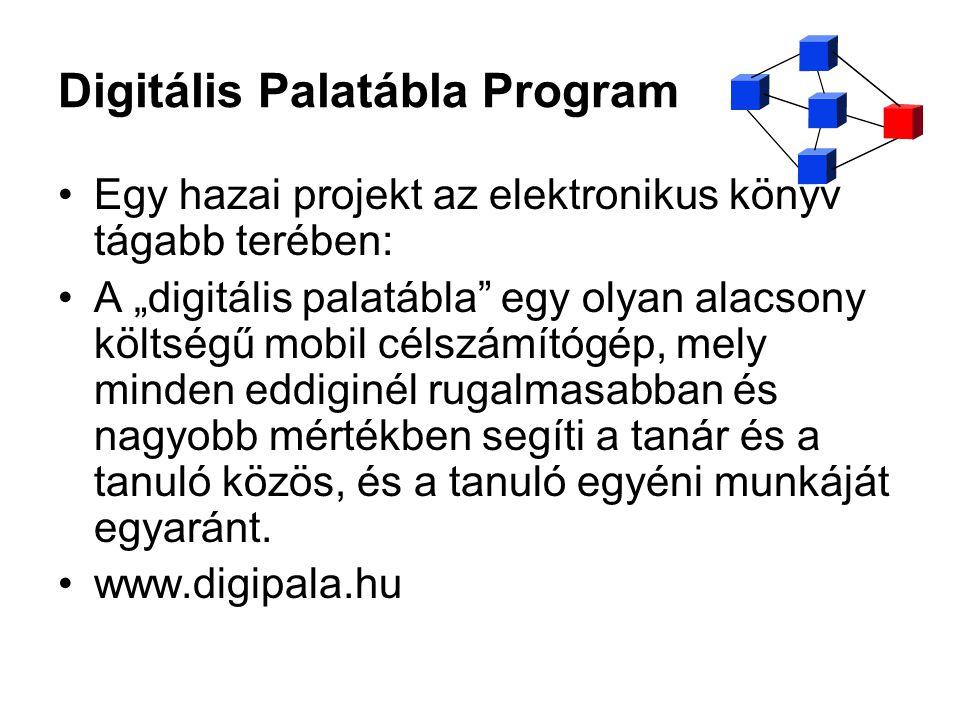 """Digitális Palatábla Program Egy hazai projekt az elektronikus könyv tágabb terében: A """"digitális palatábla"""" egy olyan alacsony költségű mobil célszámí"""