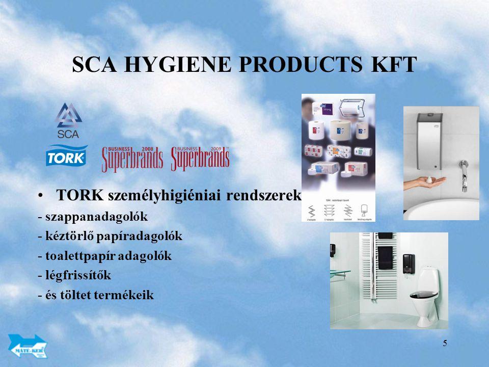 5 SCA HYGIENE PRODUCTS KFT TORK személyhigiéniai rendszerek: - szappanadagolók - kéztörlő papíradagolók - toalettpapír adagolók - légfrissítők - és töltet termékeik