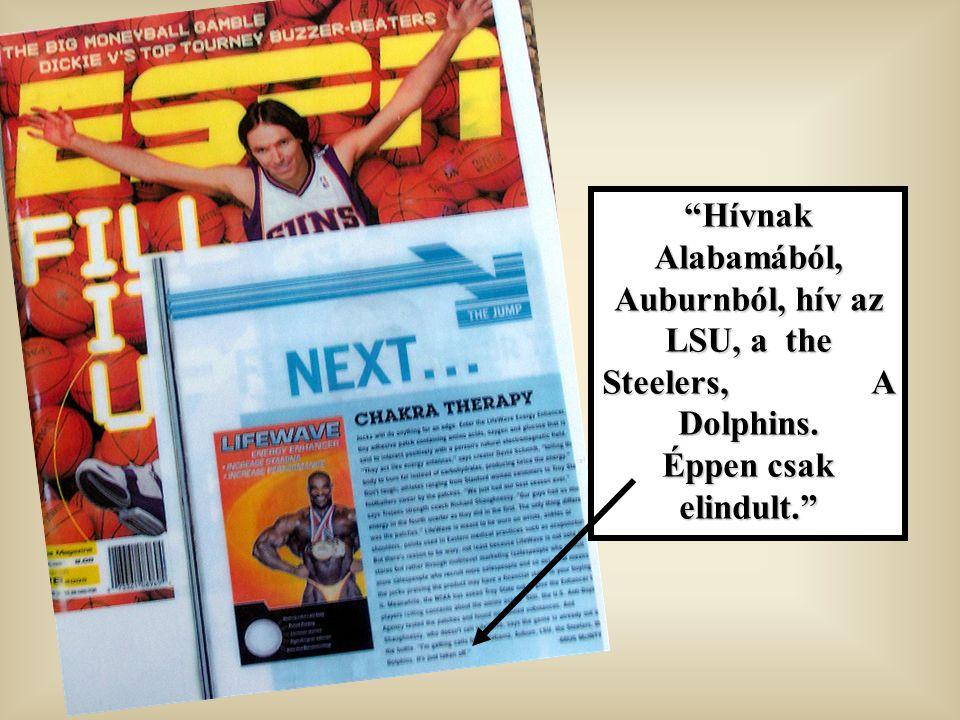 Hívnak Alabamából, Auburnból, hív az LSU, a the Steelers, A Dolphins. Éppen csak elindult.