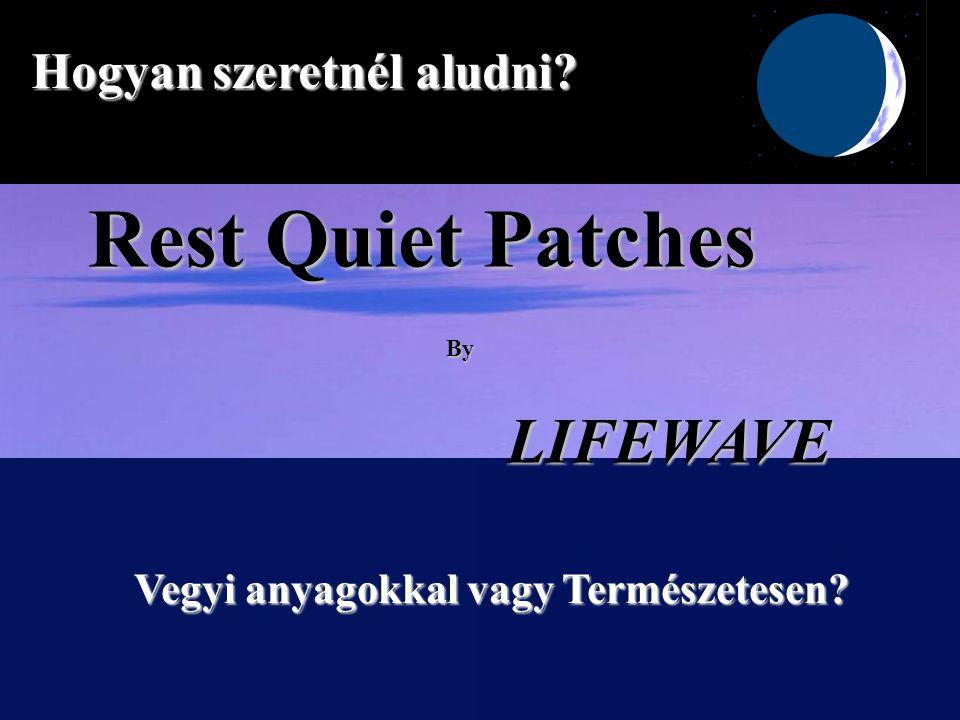 Rest Quiet Patches ByLIFEWAVE Vegyi anyagokkal vagy Természetesen? Hogyan szeretnél aludni?