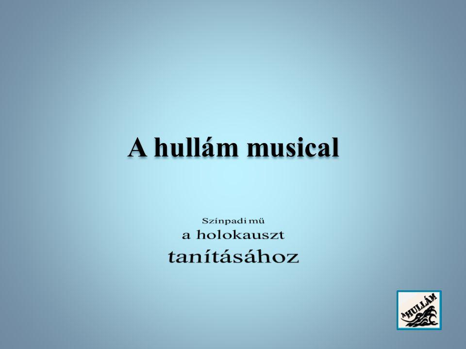 Előzmények Todd Strasser amerikai ifjúsági regénye A tanár jegyzetei Szövegkönyv és dalszövegek Zeneszerzés, hangszerelés Stúdiómunka,díszletfestés Rendelkezőpróbák a Fébé Társulat színjátszói számára