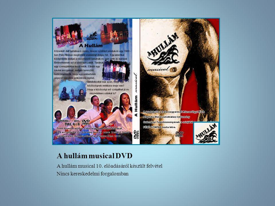 A hullám musical DVD A hullám musical 10.