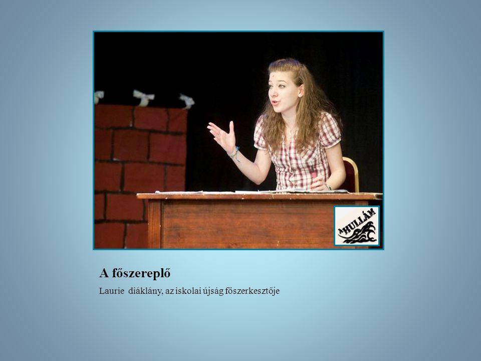 A főszereplő Laurie diáklány, az iskolai újság főszerkesztője
