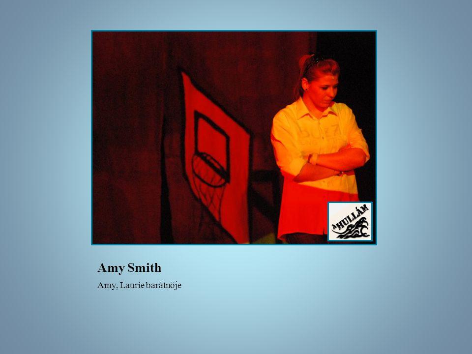 Amy Smith Amy, Laurie barátnője