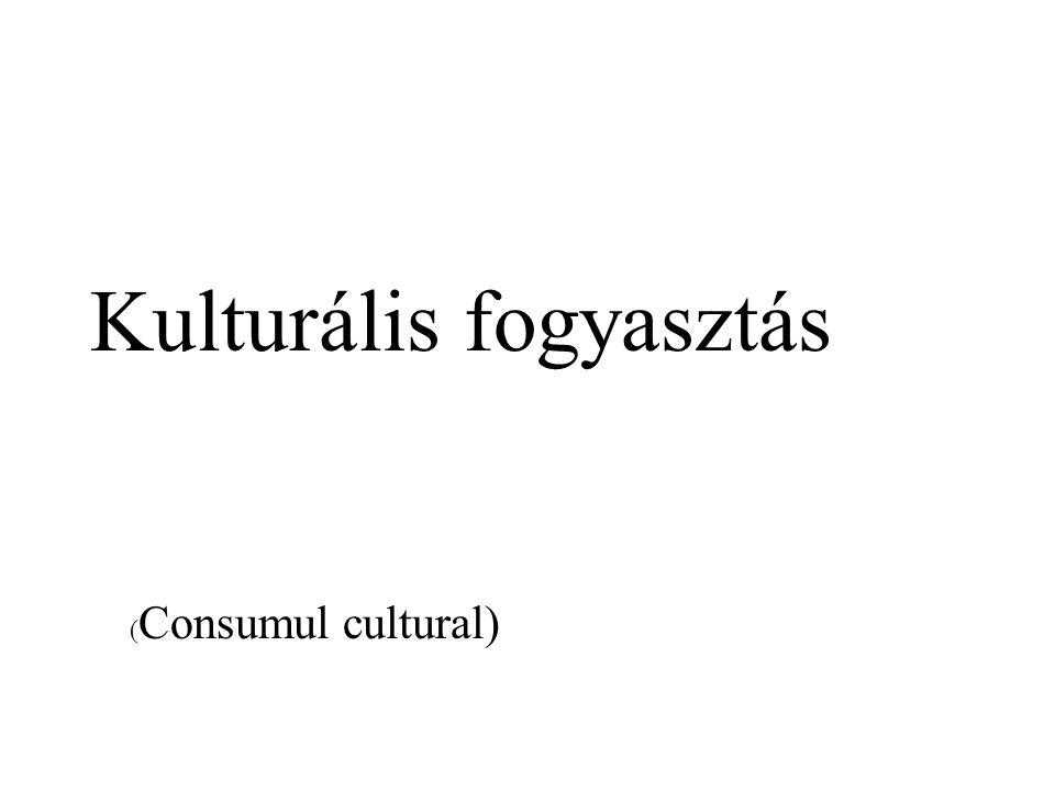 Kulturális fogyasztás ( Consumul cultural)