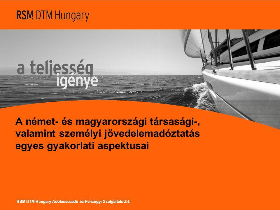 RSM DTM Hungary Adótanácsadó és Pénzügyi Szolgáltató Zrt. A német- és magyarországi társasági-, valamint személyi jövedelemadóztatás egyes gyakorlati