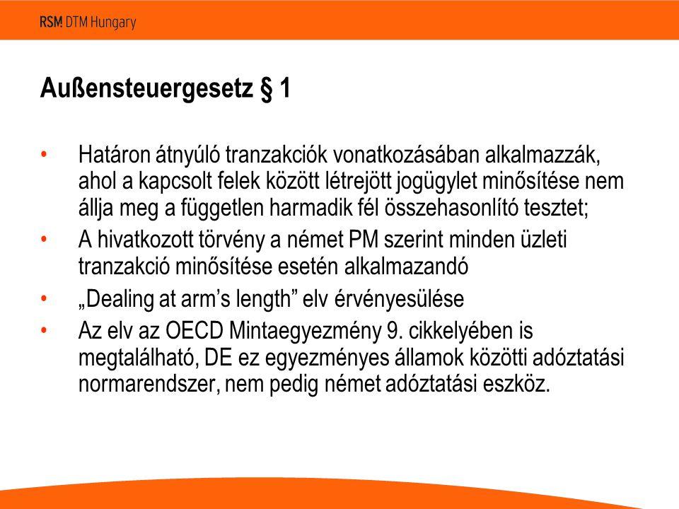"""Außensteuergesetz § 1 Határon átnyúló tranzakciók vonatkozásában alkalmazzák, ahol a kapcsolt felek között létrejött jogügylet minősítése nem állja meg a független harmadik fél összehasonlító tesztet; A hivatkozott törvény a német PM szerint minden üzleti tranzakció minősítése esetén alkalmazandó """"Dealing at arm's length elv érvényesülése Az elv az OECD Mintaegyezmény 9."""