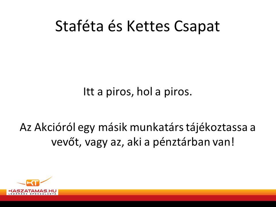 Staféta és Kettes Csapat Itt a piros, hol a piros.