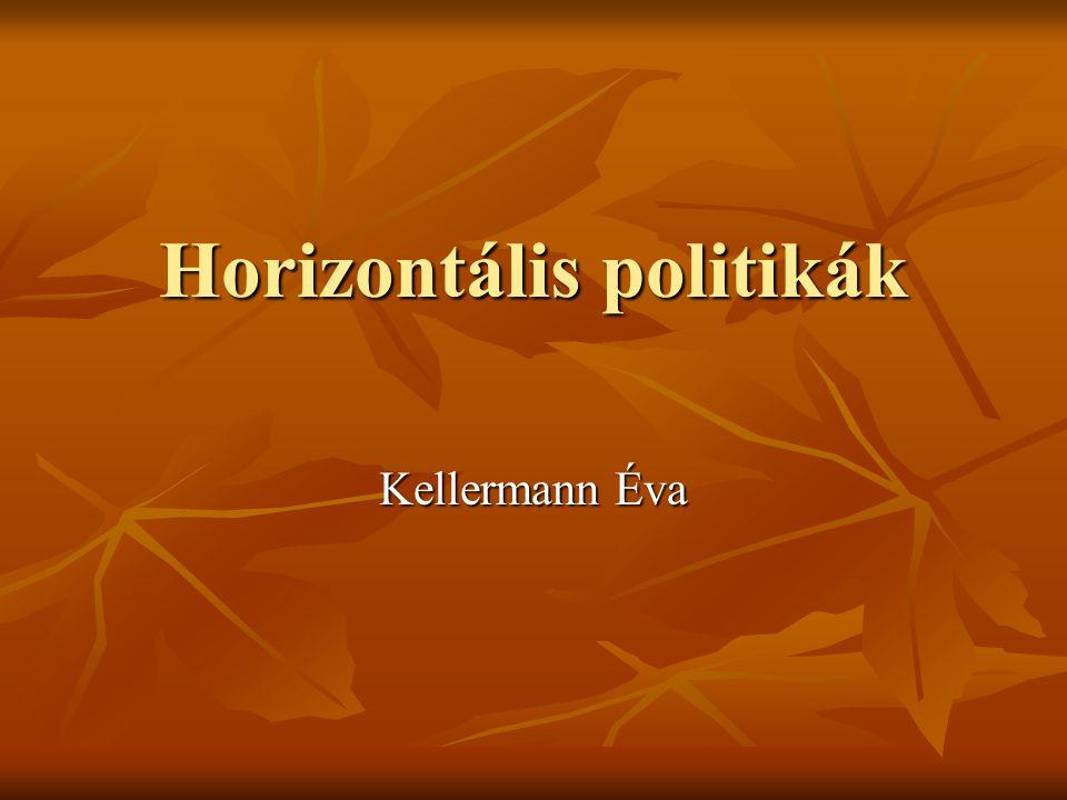 Horizontális politikák Kellermann Éva