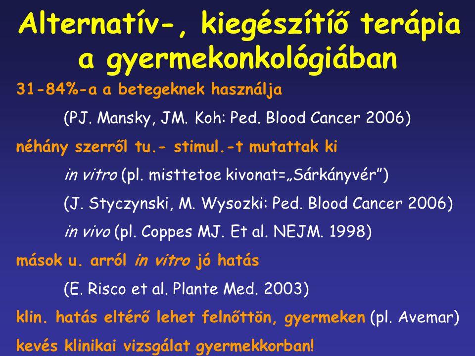 31-84%-a a betegeknek használja (PJ. Mansky, JM. Koh: Ped. Blood Cancer 2006) néhány szerről tu.- stimul.-t mutattak ki in vitro (pl. misttetoe kivona