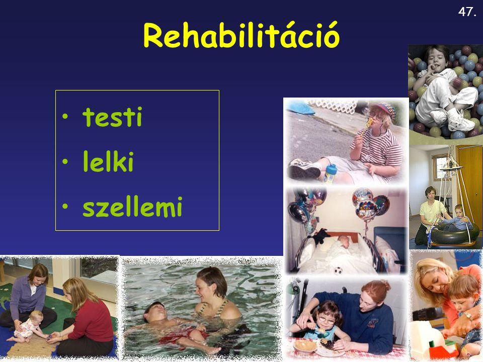 Rehabilitáció testi lelki szellemi 47.