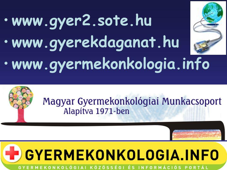 www.gyer2.sote.hu www.gyerekdaganat.hu www.gyermekonkologia.info