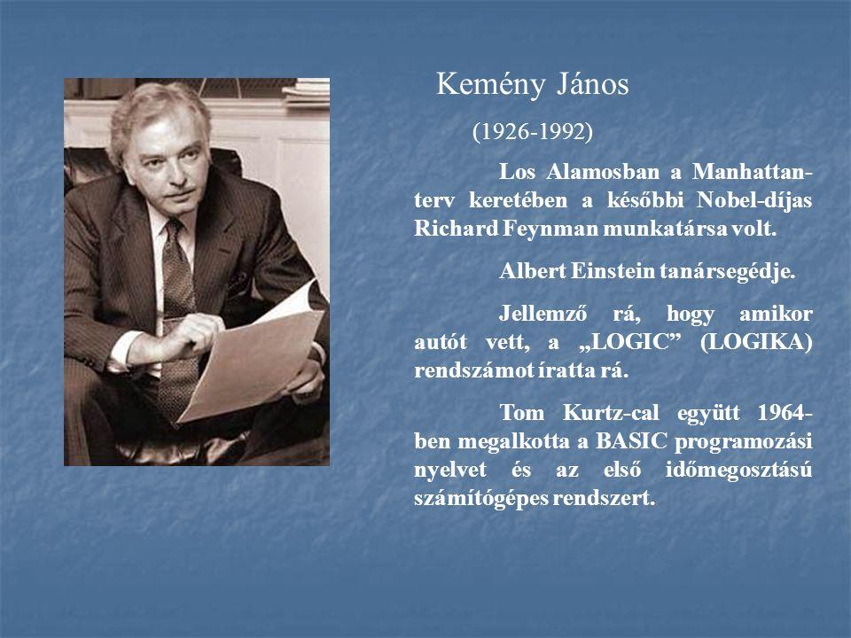 Kemény János (1926-1992) Los Alamosban a Manhattan- terv keretében a későbbi Nobel-díjas Richard Feynman munkatársa volt. Albert Einstein tanársegédje