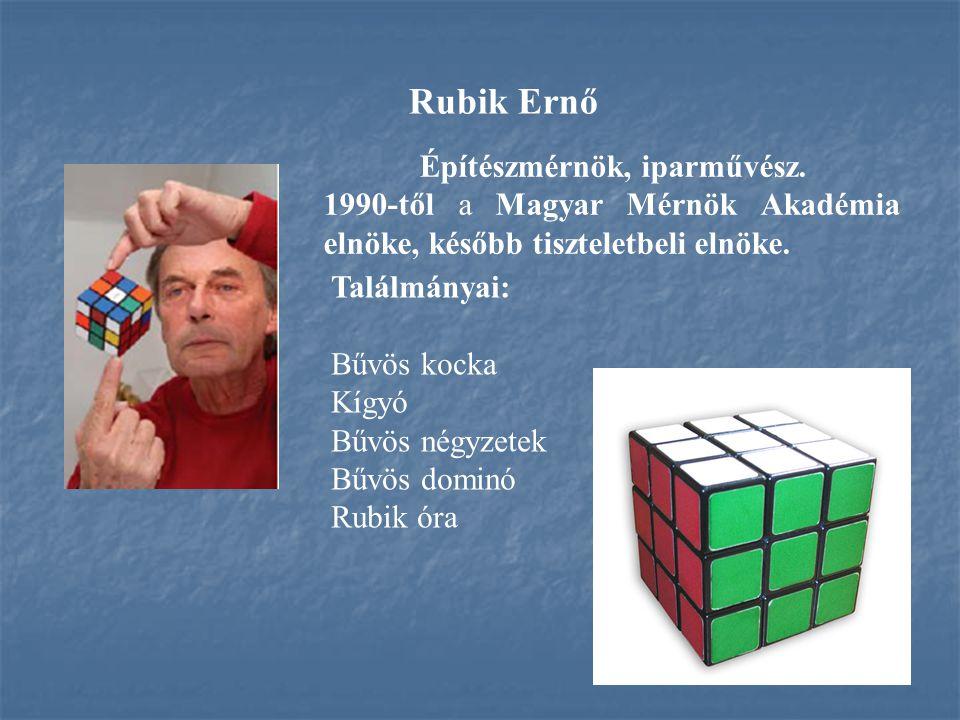 Rubik Ernő Találmányai: Bűvös kocka Kígyó Bűvös négyzetek Bűvös dominó Rubik óra Építészmérnök, iparművész. 1990-től a Magyar Mérnök Akadémia elnöke,