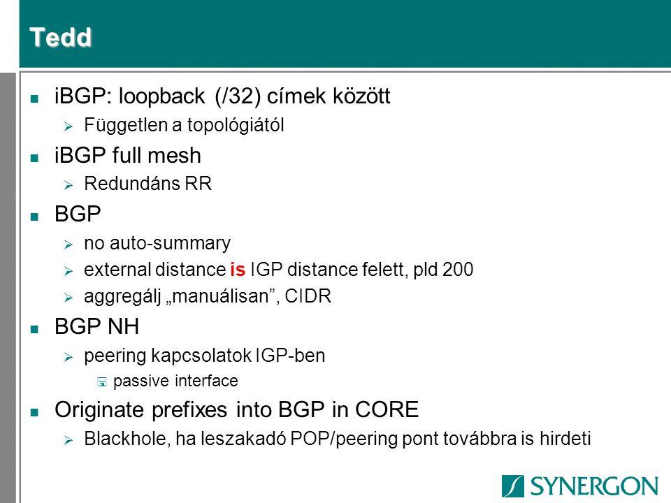 """Tedd n iBGP: loopback (/32) címek között  Független a topológiától n iBGP full mesh  Redundáns RR n BGP  no auto-summary  external distance is IGP distance felett, pld 200  aggregálj """"manuálisan , CIDR n BGP NH  peering kapcsolatok IGP-ben < passive interface n Originate prefixes into BGP in CORE  Blackhole, ha leszakadó POP/peering pont továbbra is hirdeti"""