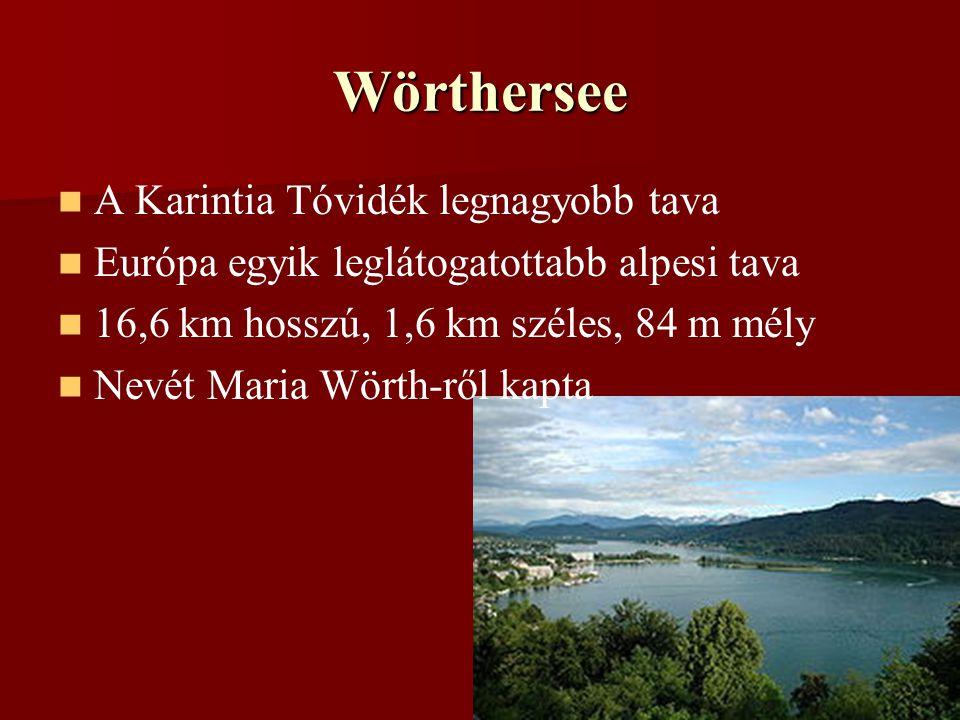 Wörthersee A Karintia Tóvidék legnagyobb tava Európa egyik leglátogatottabb alpesi tava 16,6 km hosszú, 1,6 km széles, 84 m mély Nevét Maria Wörth-ről kapta