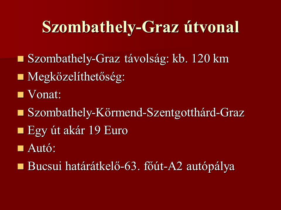 Amit érdemes megnézni Grazi Dóm Grazi Dóm Városháza Városháza Schlossberg, Schlossberg-vasút Schlossberg, Schlossberg-vasút Óratorony Óratorony Művészetek háza Művészetek háza Murasziget Murasziget